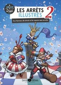 Astrid Boyer et Charlotte Trarieux - Les arrêts illustrés - Tome 2, Les barons du droit et la course aux arrêts.