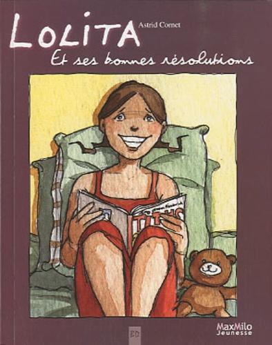 Astrid Cornet - Lolita Tome 4 : Lolita et ses bonnes résolutions.