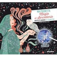 Astrid Cornet - Ma pochette magie et sorcellerie - Cartes à gratter et à colorier.