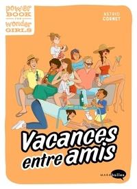 Astrid Cornet - Vacances entre amis.