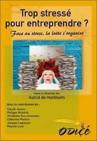 Astrid de Hontheim - Trop stressé pour entreprendre ? - Face au stress, la lutte s'organise.