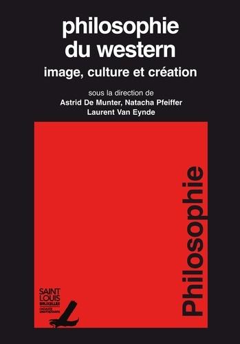 Philosophie du western. Image, culture et création
