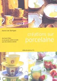Astrid de Sartiges - Créations sur porcelaine.