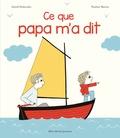 Astrid Desbordes et Pauline Martin - Ce que papa m'a dit.