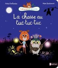 Astrid Desbordes et Marc Boutavant - Edmond et ses amis  : La chasse au tuc-tuc-tuc.