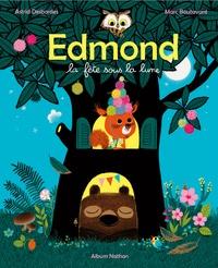 Astrid Desbordes et Marc Boutavant - Edmond et ses amis  : La fête sous la Lune.