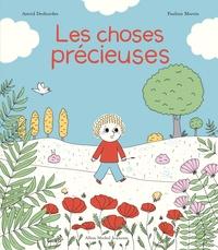 Astrid Desbordes et Pauline Martin - Les choses précieuses.