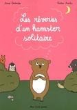 Astrid Desbordes et Pauline Martin - Les rêveries d'un hamster solitaire.