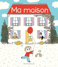 Astrid Desbordes et Pauline Martin - Ma maison.