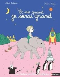 Astrid Desbordes et Pauline Martin - Max et lapin  : Et moi quand je serai grand.