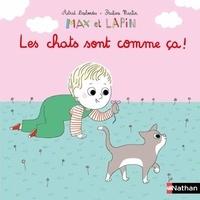 Astrid Desbordes et Pauline Martin - Max et lapin Tome 12 : Les chats sont comme ça !.