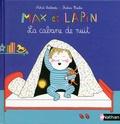 Astrid Desbordes et Pauline Martin - Max et lapin Tome 4 : La cabane de nuit.