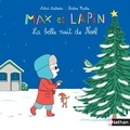 Astrid Desbordes - Max et lapin Tome 5 : La belle nuit de Noël.
