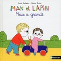 Astrid Desbordes et Pauline Martin - Max et lapin Tome 8 : Max a grandi.