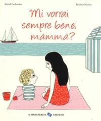 Astrid Desbordes et Pauline Martin - Mi vorrai sempre bene, mamma?.