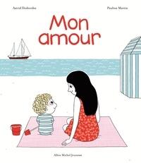 Astrid Desbordes - Mon amour.