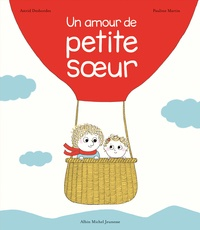 Astrid Desbordes et Pauline Martin - Un amour de petite soeur.