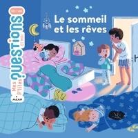 Astrid Dumontet et Nathalie Ragondet - Le sommeil et les rêves.