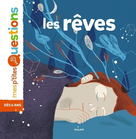 Astrid Dumontet et Violaine Leroy - Les rêves - 6-8 ans.
