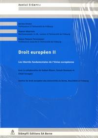 Astrid Epiney et Robert Mosters - Droit européen II - Les Libertés fondamentales de l'Union européenne.