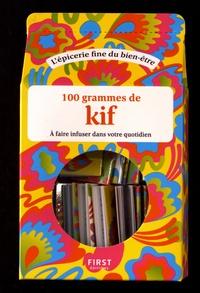Astrid Eulalie et Margaux Charpentier - 100 grammes de kiff à faire infuser dans votre quotidien.