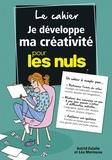Astrid Eulalie et Léa Morineau - Le cahier Je développe ma créativité pour les nuls.