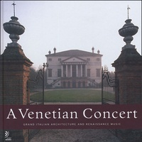 Astrid Fischer et  Collectif - A Venetian Concert - Grand Italian Architecture and Renaissance Music. 4 CD audio