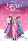Astrid Foss - Les Princesses de glace Tome 1 : Le secret du faucon d'argent.