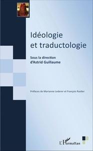 Astrid Guillaume - Idéologie et traductologie.