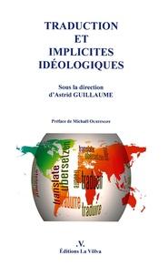 Astrid Guillaume - Traductions et implicites idéologiques.