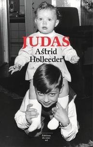 Astrid Holleeder - Judas - Une chronique familiale.