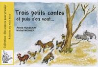 Astrid Hussenay et Michel Moinier - Trois petits contes et puis s'en vont.