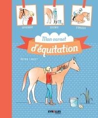 Astrid Lauzet - Mon carnet d'équitation - Journal de bord de mes plus belles années.