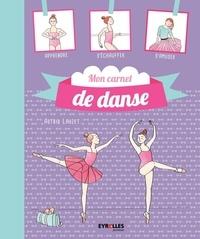 Astrid Lauzet - Mon carnet de danse - Journal de bord de mes plus belles années.
