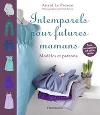 Astrid Le Provost - Intemporels pour futures mamans.