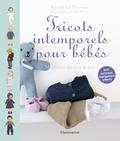 Astrid Le Provost - Tricots intemporels pour bébés - Modèles de 0 à 2 ans ; Huit anneaux marqueurs offerts.