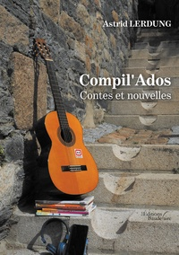 Astrid Lerdung - Compil'Ados - Contes et nouvelles.