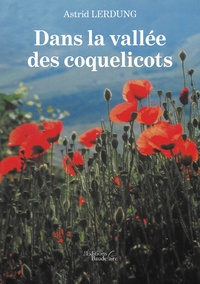 Astrid Lerdung - Dans la vallée des coquelicots.