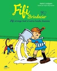 Astrid Lindgren - Fifi Brindacier  : Fifi arrange tout et autres bandes dessinées.