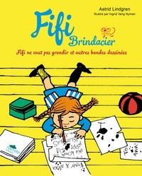 Astrid Lindgren - Fifi Brindacier  : Fifi ne veut pas grandir et autres bandes dessinées.