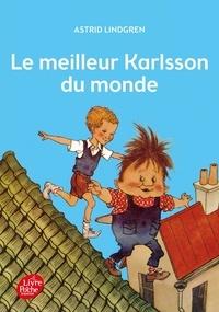 Astrid Lindgren - Karlsson sur le toit Tome 3 : Le meilleur Karlsson du monde.