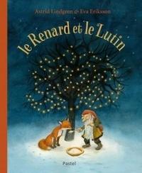 Astrid Lindgren et Eva Eriksson - Le Renard et le Lutin.