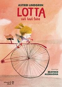Astrid Lindgren et Beatrice Alemagna - Lotta sait tout faire.