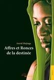 Astrid Mujinga - Affres et ronces de la destinée.