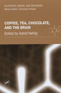 Astrid Nehlig - Coffee, Tea, Chocolate, and the Brain.
