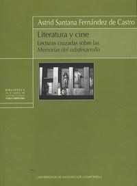 Astrid Santana Fernandez de Castro - Literatura Y Cine: Lecturas cruzadas Sobre Las Memorias Del Subdesarrollo.