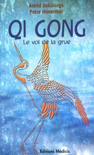 """Astrid Schilling et Petra Hinterthur - Qi Gong """"le vol de la grue"""" - Méditation et mouvements, une force d'auto-guérison pour le corps, l'âme et l'esprit."""