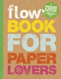 Astrid Van Der Hulst et Irene Smit - Flow book for paper lovers - Edition bilingue anglais-néerlandais.