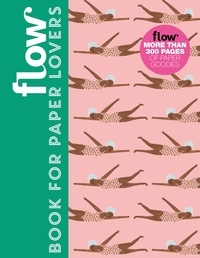 Astrid Van Der Hulst et Irene Smit - Flow Book for Paper Lovers.