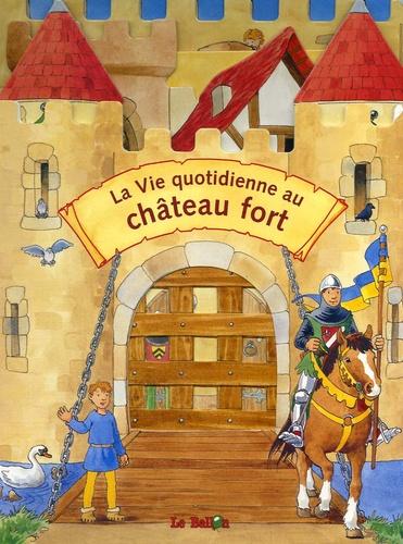 Astrid Vohwinkel et Susan Niessen - La vie quotidienne au château fort.